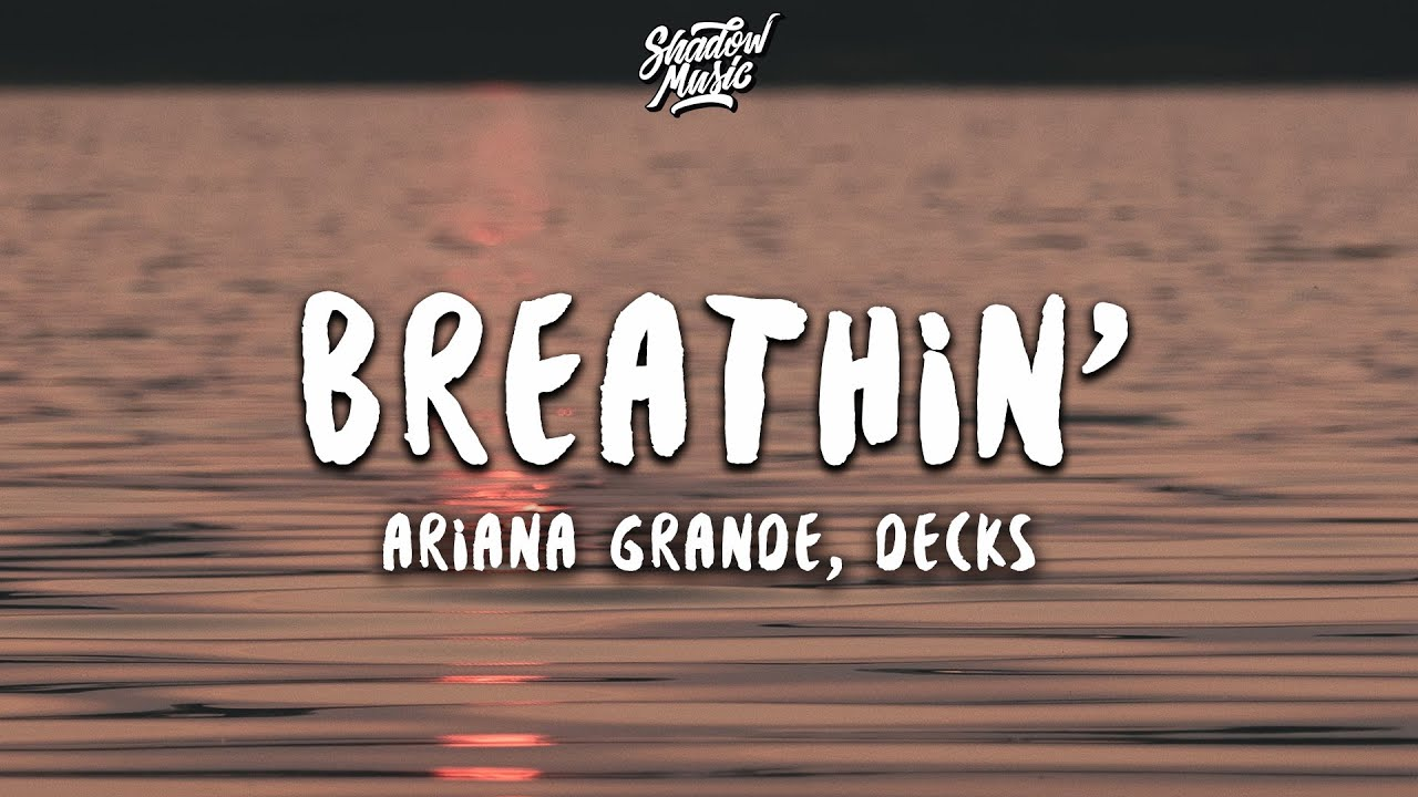 Ariana Grande - Breathin' (Decks Cover) (Lyrics)