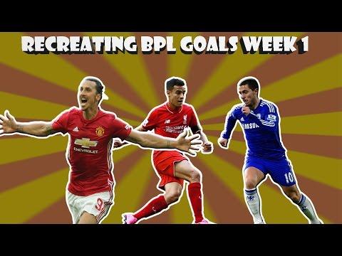 RECREATING BPL GOALS WEEK 1