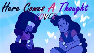 ~ Here Comes A Thought ~ Steven Universe COVER (Emmy Covers)