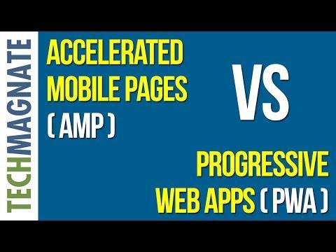 Accelerated Mobile Pages (AMP) VS (PWA) Progressive Web Apps
