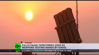 Firing Range: Israel uses Palestinian territories to test weapons