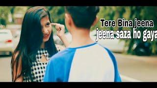 Tere Bina Jeena Saza Ho Gaya Rooh Tej Gill Rahul Aaryan New love Story 2018