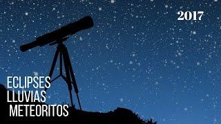 Eclipses, lluvias de meteoritos y otros eventos espaciales para el 2017