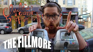Clyde's Guide to the Fillmore