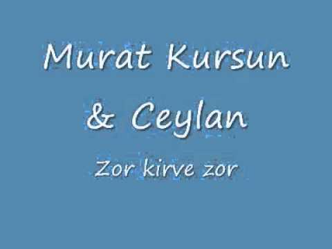 Murat Kursun -Ceylan - ZOR KİRVE ZOR