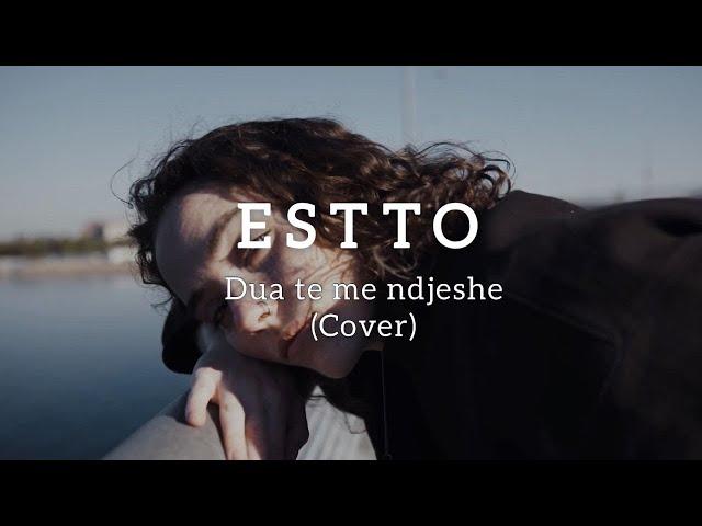 ESTTO - Dua te me ndjeshe (Cover)