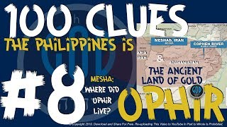 100 Clues #8: Philippines Is The Ancient Land of Gold: Mesha - Ophir, Sheba, Tarshish