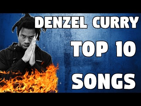 DENZEL CURRY TOP 10 SONGS OF ALL TIME ( BEST OF )
