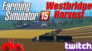 Farming Simulator 15: Huge Harvest on Westbridge Livestream!