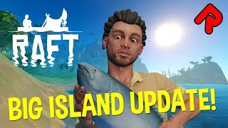 NEW BIG ISLANDS & KILLER VULTURE! | RAFT Large Island Update gameplay #1 (Early Access PC game)