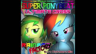Super Ponybeat Ultimate Cross - Rainbow Factory (Euro Nightmare Mix)