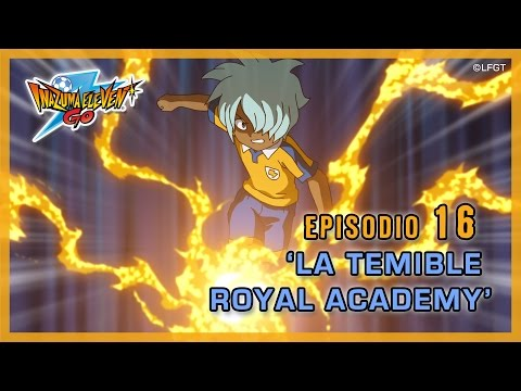 Episodio 16 Inazuma Eleven Go Castellano: «¡LA TEMIBLE ROYAL