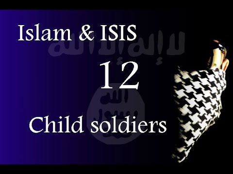 Islam & ISIS - Child soldiers