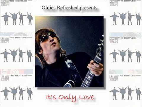 It's Only Love - John Lennon & The Beatles - Oldies Refreshed
