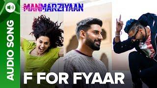 F For Fyaar | Full Audio Song | Manmarziyaan | Abhishek Bachchan, Taapsee Pannu & Vicky Kaushal