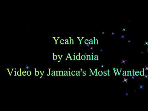 Yeah Yeah - Aidonia 2017  Lyrics