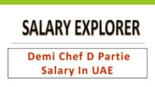 Demi Chef D partie Salary in UAE/Dubai