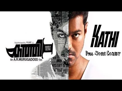 kaththi Full Movie | Comedy | Fight |...