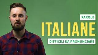 Siete in grado di pronunciare queste parole italiane?