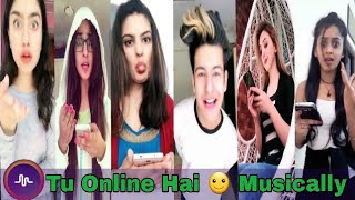 Tu Online Hai 😃 Best Muser in Musical.ly || Musically India Compilation.