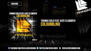 Thomas Gold feat. Kate Elsworth - Colourblind [OUT NOW!]