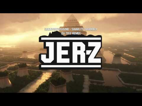 Duckworthsound - Shiari ft. Hawkboy (DJ TEEZ Jersey Club Remix)