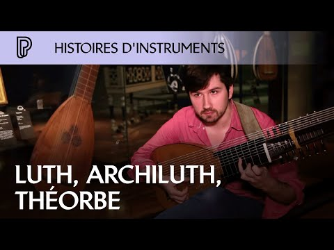 Histoires d'instruments : luth, archiluth, théorbe