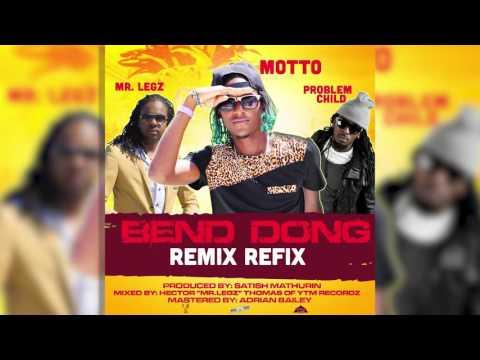 Bend Dong Remix - Motto feat . Problem Child & Mr. Legz (2016 Soca)