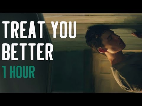 Treat You Better- Shawn Mendes 1 Hora | 1 Hour Loop