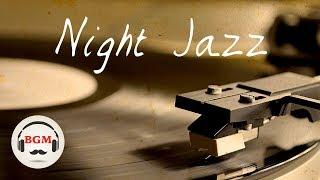 Night Jazz Music - Chill Out Jazz Music For Sleep, Work, Stu...