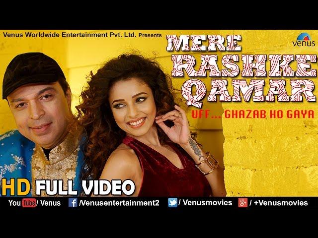 Mere Rashke Qamar Full Video Song (HD) | Feat : Altaf Raja & Pamela Mandal | Latest Hindi Song 2017