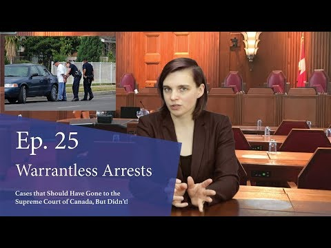 Warrantless Arrests: Cases That Should Have Gone to the Supreme Court of Canada, But Didn't!