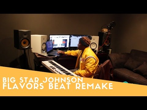 Big Star Johnson - Flavors Beat | Remake Tuesdays Ep5