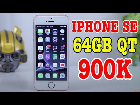Mình mua iPhone SE Quốc tế 64GB có 900k ! QUÁ HỜI !