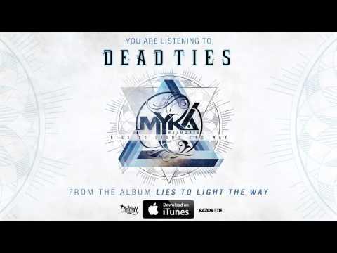 Myka, Relocate - Dead Ties (Full Album Stream) (Track Video)