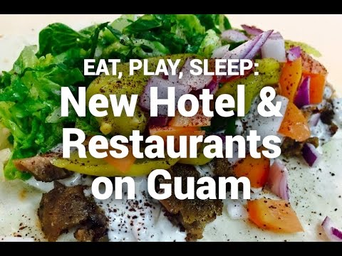 The Guam Guide TV - New Hotel & Restaurants on Guam This Month!