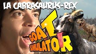 Goat Simulator | La Cabrasaurus-rex