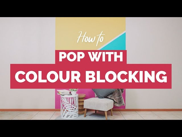 #DIY HOW TO MAKE YOUR WALLS POP WITH COLOUR BLOCKING
