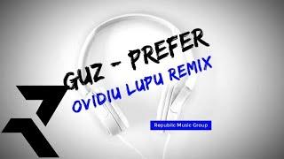 Guz - Prefer (Ovidiu Lupu Remix)