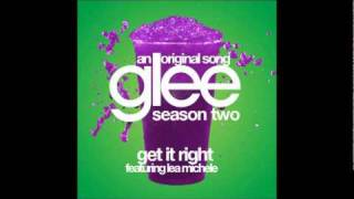 GLEE - Get It Right (HQ ORIGINAL SONG)(Download)
