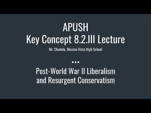 APUSH Key Concept 8.2.III.B: Post-World War II Liberalism and Resurgent Conservatism