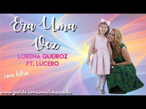 Lorena Queiroz ft  Lucero - Era Uma Vez - Com Letra - (Trilha Sonora Carinha de Anjo)