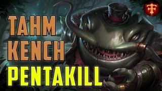 Tahm Kench Pentakill | League of Legends | Season 6