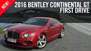 2016 Bentley Continental GT First Drive Review
