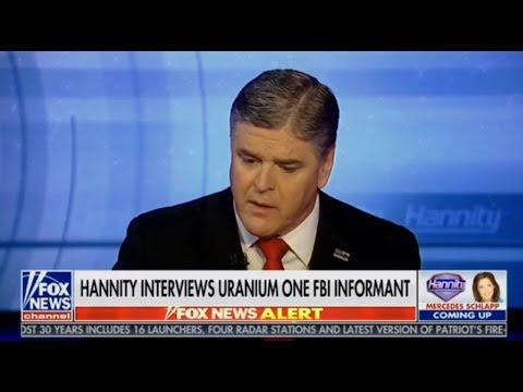 Sean Hannity 3/28/18 | Hannity Fox News,Hannity Interviews Uranium FBI Informant