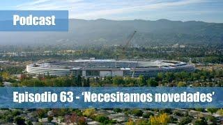 Episodio 63 - 'Necesitamos novedades' - Podcast En Español