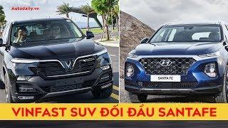 VinFast Lux SA2.0 ĐỐI ĐẦU Hyundai SantaFe 2019: Bạn chọn xe nào?