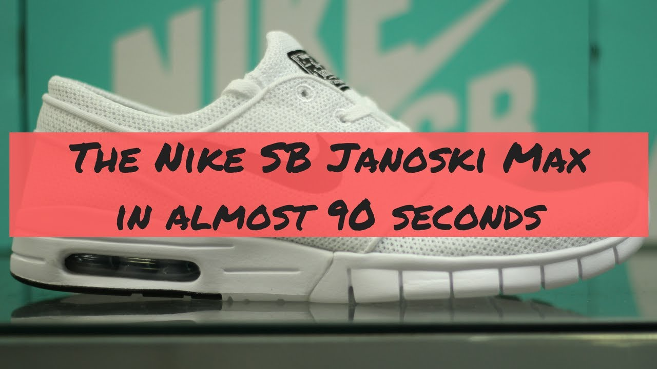 16c4196b84 The Nike SB Stefan Janoski Max in (almost) 90 Seconds