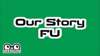 Our Story   FU