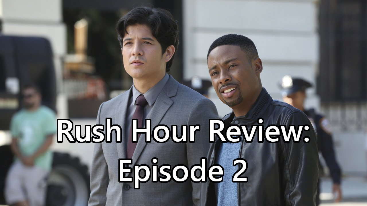 Download Rush Hour TV Show Review: Episode 2 (Two Days, or the Number of Hours Within That Timeframe)